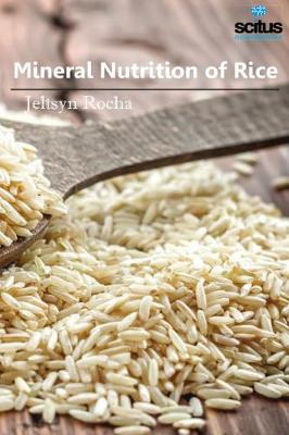 Mineral Nutrition of Rice - Jeltsyn Rocha