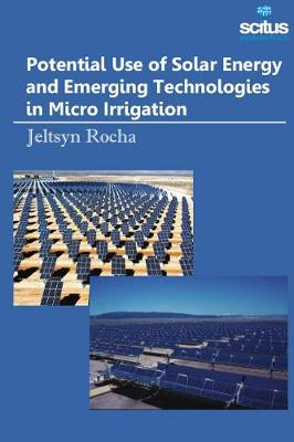 Potential Use of Solar Energy & Emerging Technologies in Micro Irrigation - Jeltsyn Rocha