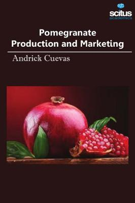 Pomegranate Production & Marketing - Andrick Cuevas