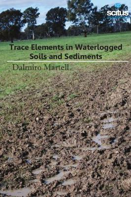 Trace Elements in Waterlogged Soils & Sediments - Dalmiro Martell