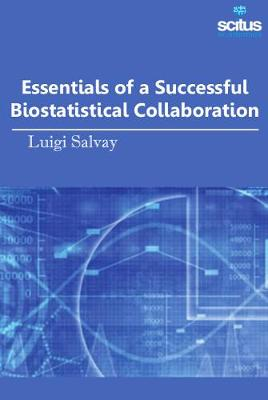 Essentials of a Successful Biostatistical Collaboration - Luigi Salvay