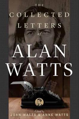 The Collected Letters of Alan Watts - Alan Watts