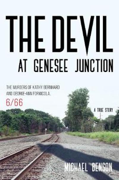 The Devil at Genesee Junction - Michael Benson