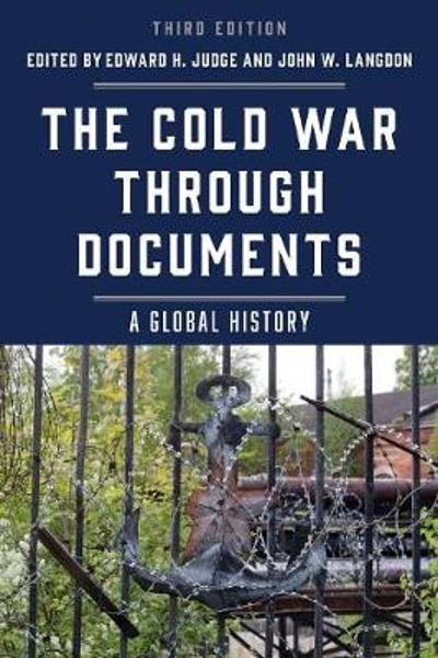 The Cold War through Documents - Edward H. Judge
