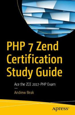 PHP 7 Zend Certification Study Guide - Andrew Beak