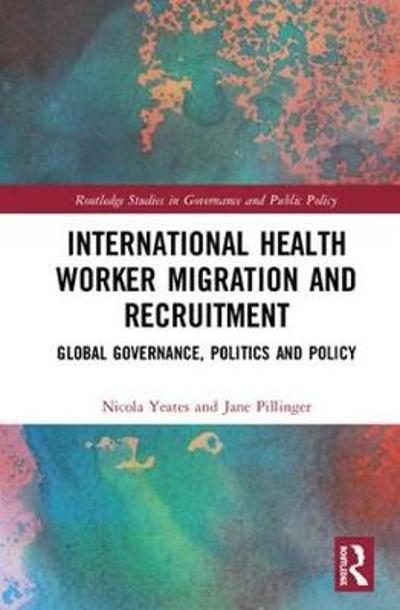 International Health Worker Migration and Recruitment - Nicola Yeates
