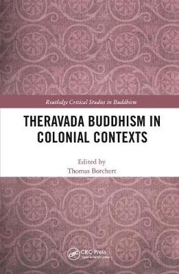 Theravada Buddhism in Colonial Contexts - Thomas Borchert