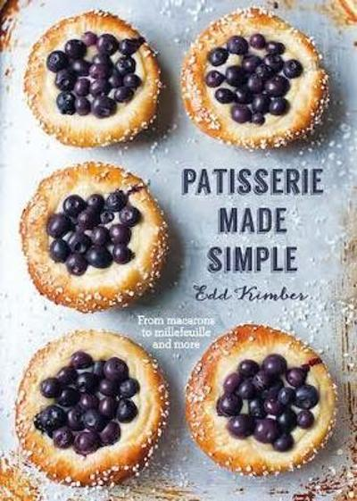 Patisserie Made Simple - Edd Kimber