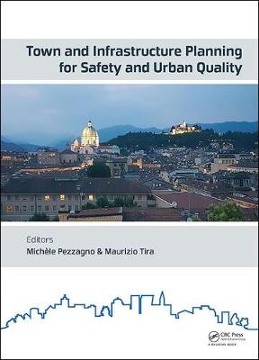 Town and Infrastructure Planning for Safety and Urban Quality - Michele Pezzagno