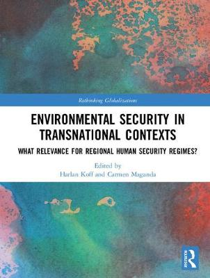 Environmental Security in Transnational Contexts - Harlan Koff