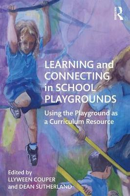 Learning and Connecting in School Playgrounds - Llyween Couper