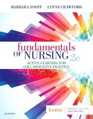 Fundamentals of Nursing - Barbara L Yoost