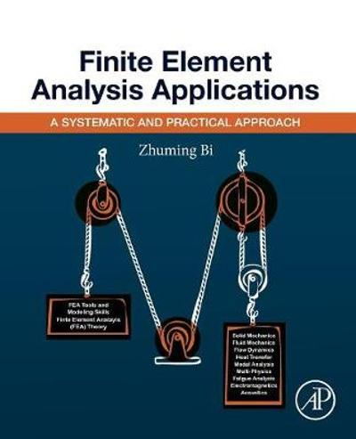 Finite Element Analysis Applications - Zhuming Bi