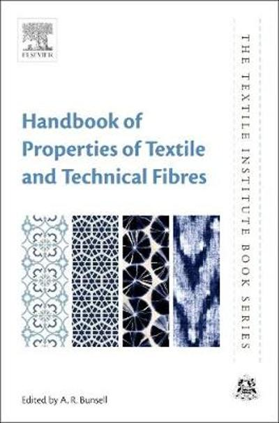 Handbook of Properties of Textile and Technical Fibres - A. R Bunsell