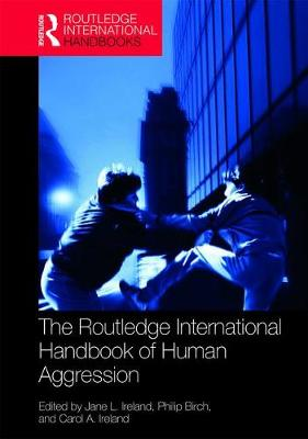 The Routledge International Handbook of Human Aggression - Jane L. Ireland