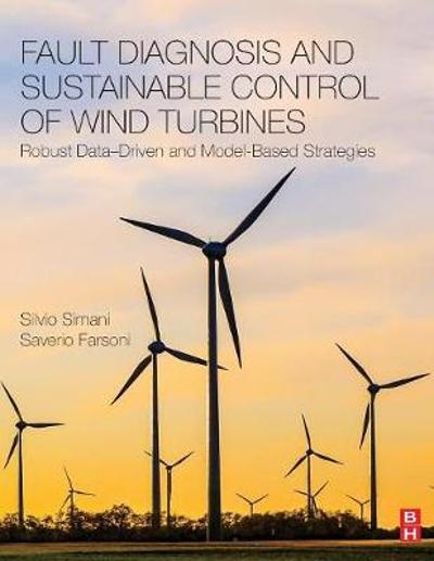 Fault Diagnosis and Sustainable Control of Wind Turbines - Silvio Simani