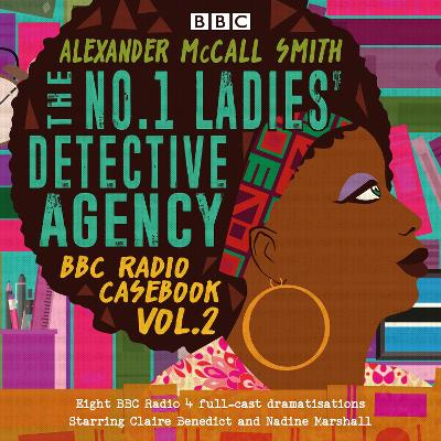 The No.1 Ladies' Detective Agency: BBC Radio Casebook Vol.2 - Alexander McCall Smith