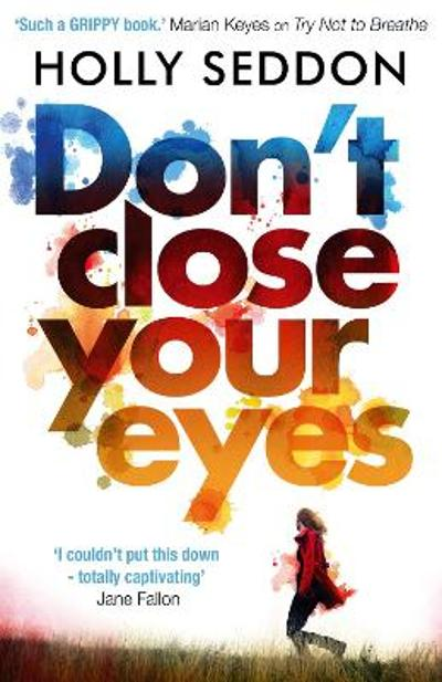 Don't Close Your Eyes - Holly Seddon
