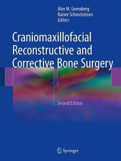 Craniomaxillofacial Reconstructive and Corrective Bone Surgery - Alex M. Greenberg