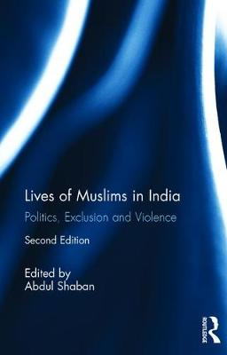 Lives of Muslims in India - Abdul Shaban