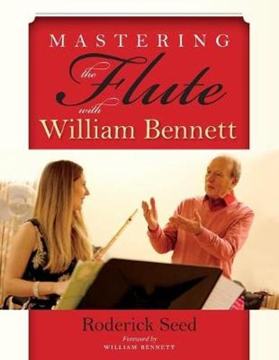 Mastering the Flute with William Bennett - Roderick Seed