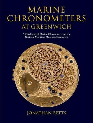 Marine Chronometers at Greenwich - Jonathan Betts