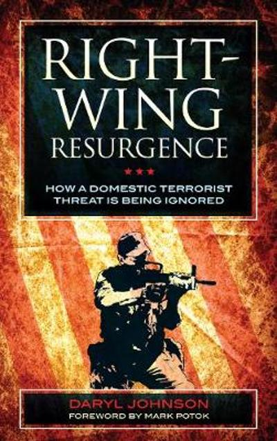 Right-Wing Resurgence - Daryl Johnson