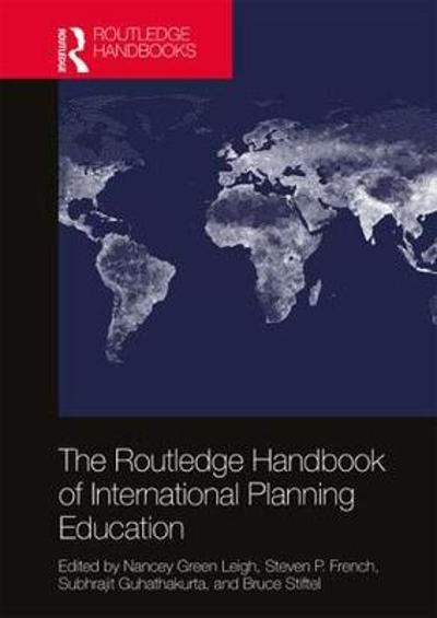 The Routledge Handbook of International Planning Education - Nancey Green Leigh