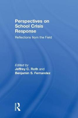 Perspectives on School Crisis Response - Jeffrey Roth