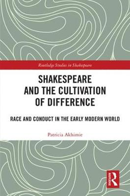 Shakespeare and the Cultivation of Difference - Patricia Akhimie