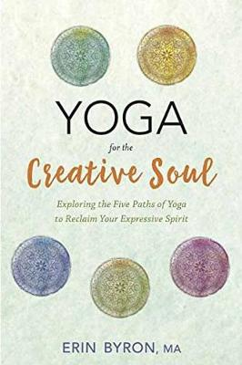 Yoga for the Creative Soul - Erin Byron