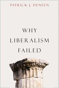 Why Liberalism Failed - Patrick J. Deneen