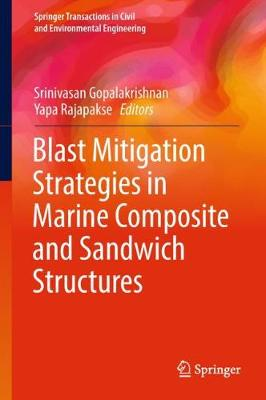 Blast Mitigation Strategies in Marine Composite and Sandwich Structures - Srinivasan Gopalakrishnan