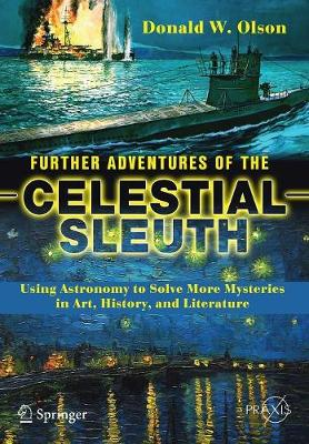 Further Adventures of the Celestial Sleuth - Donald W. Olson