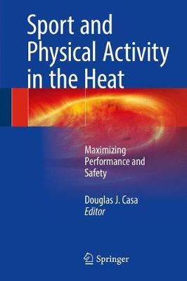 Sport and Physical Activity in the Heat - Douglas J. Casa