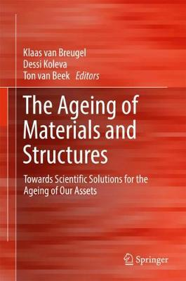 The Ageing of Materials and Structures - Klaas van Breugel