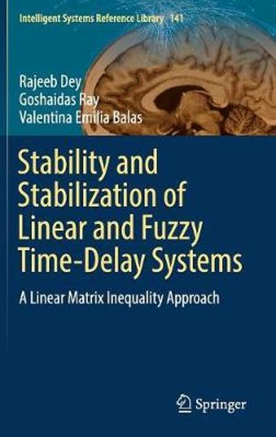 Stability and Stabilization of Linear and Fuzzy Time-Delay Systems - Rajeeb Dey