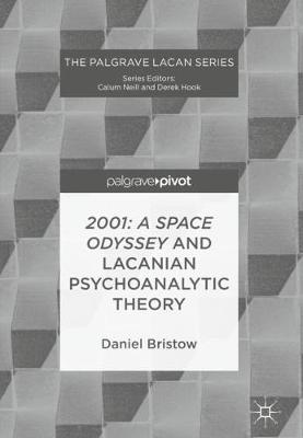 2001: A Space Odyssey and Lacanian Psychoanalytic Theory - Daniel Bristow