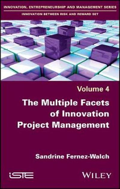 The Multiple Facets of Innovation Project Management - Sandrine Fernez-Walch