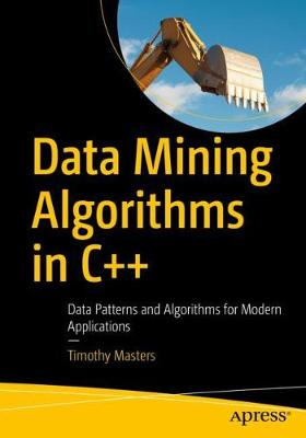 Data Mining Algorithms in C++ - Timothy Masters