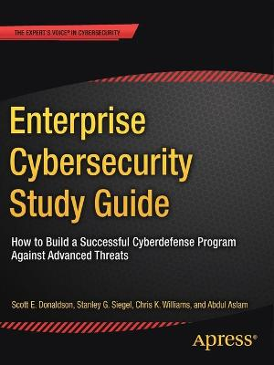 Enterprise Cybersecurity Study Guide - Scott E. Donaldson