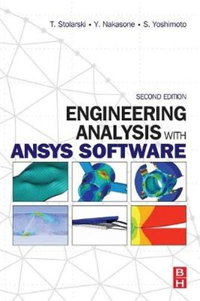 Engineering Analysis with ANSYS Software - Tadeusz Stolarski