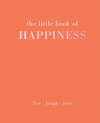 The Little Book of Happiness - Kim Quadrille