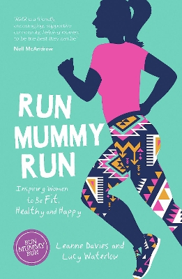 Run Mummy Run - Leanne Davies
