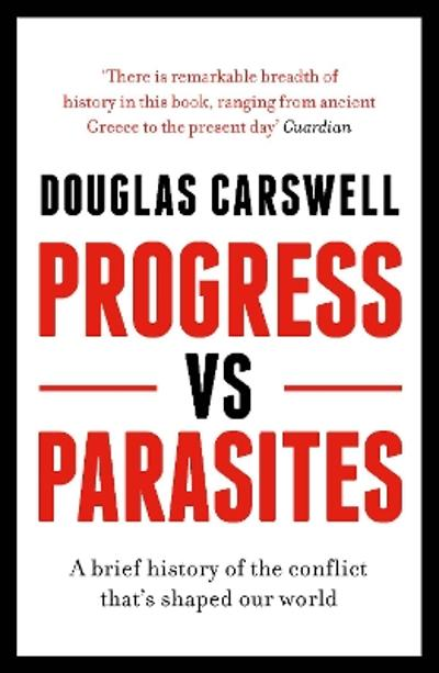 Progress Vs Parasites - Douglas Carswell