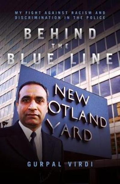 Behind the Blue Line - Gurpal Singh