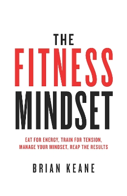 The Fitness Mindset - Brian Keane