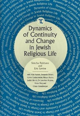 Dynamics of Continuity and Change in Jewish Religious Life - Simcha Fishbane