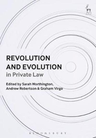 Revolution and Evolution in Private Law - Sarah Worthington