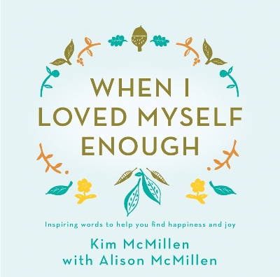When I Loved Myself Enough - Kim McMillen